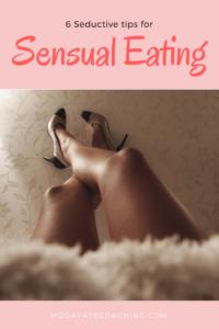 6 Seductive tips for sensual eating