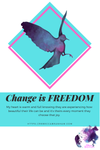 Change is freedom